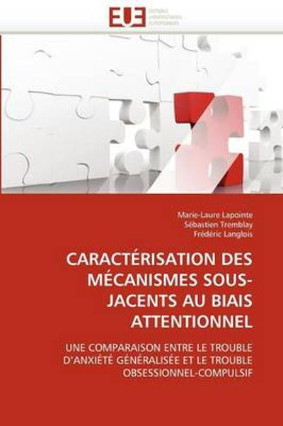 Caract risation Des M canismes Sous-Jacents Au Biais Attentionnel - Collectif