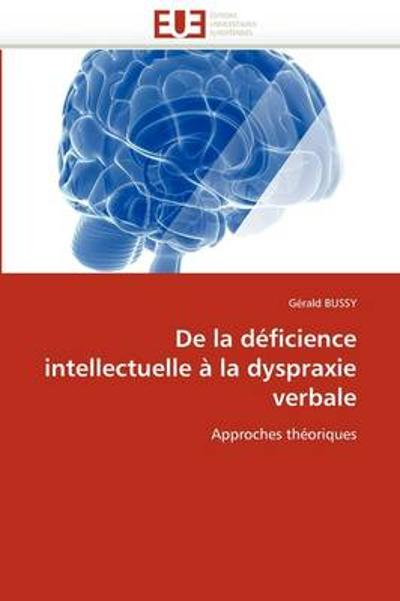 de la D ficience Intellectuelle   La Dyspraxie Verbale - Bussy-G