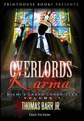 Overlords Karma; Miami's Urban Chronicles; Volume 1 - Thomas Barr Jr