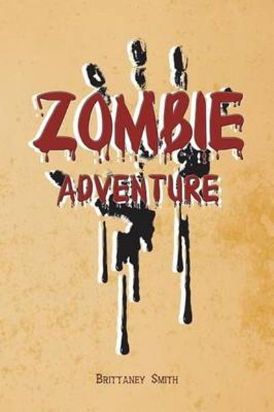Zombie Adventure - Brittaney Smith