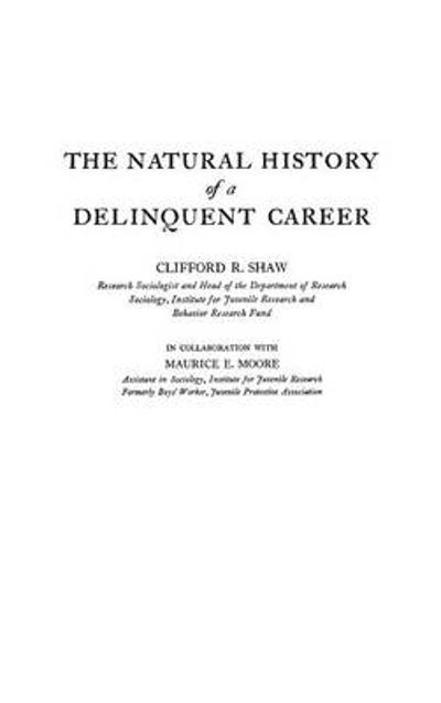 The Natural History of a Delinquent Career - Clifford R. Shaw