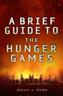 A Brief Guide To The Hunger Games - Brian Robb