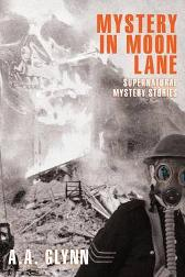 Mystery in Moon Lane - A A Glynn