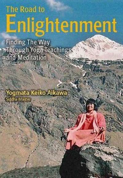 The Road To Enlightenment - Yogmata Keiko Aikawa