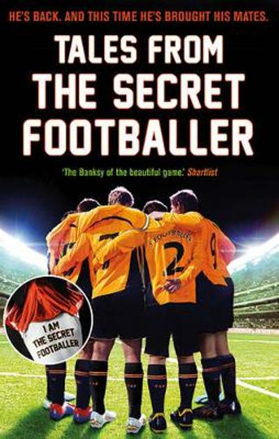 Tales from the Secret Footballer - Anon
