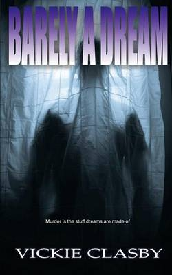 Barely a Dream - Vickie Clasby