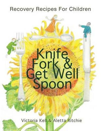 Knife, Fork & Get Well Spoon - Victoria Kell