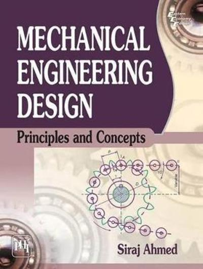 Mechanical Engineering Design - Siraj Ahmed