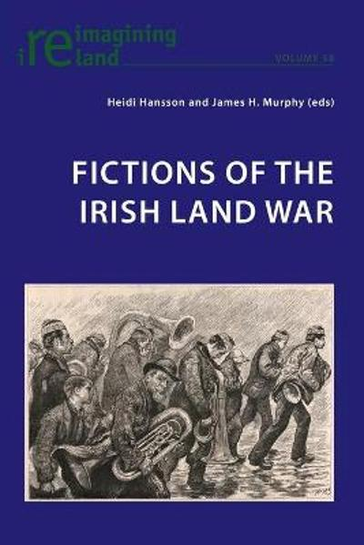 Fictions of the Irish Land War - Heidi Hansson