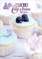 Classic 1000 Cake & Bake Recipes - Wendy Hobson