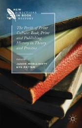The Perils of Print Culture: Book, Print and Publishing History in Theory and Practice - Jason McElligott E. Patten