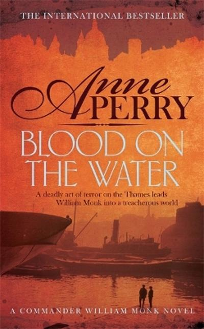 Blood on the Water (William Monk Mystery, Book 20) - Anne Perry