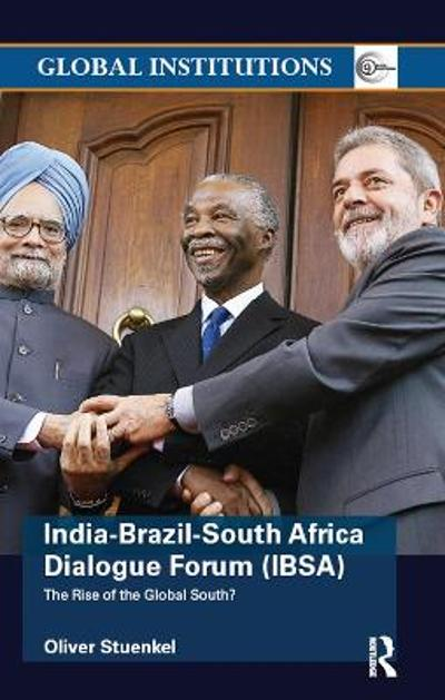 India-Brazil-South Africa Dialogue Forum (IBSA) - Oliver Stuenkel