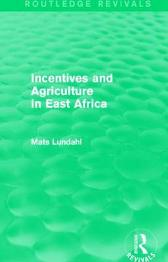 Incentives and Agriculture in East Africa - Mats Lundahl