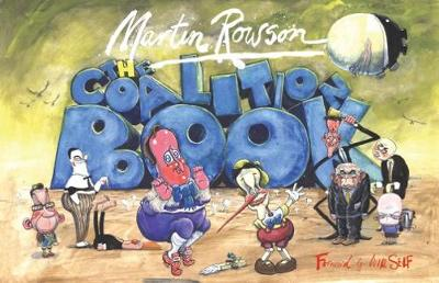 Coalition Book, The - Martin Rowson