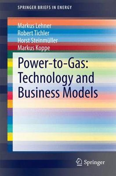 Power-to-Gas: Technology and Business Models - Markus Lehner