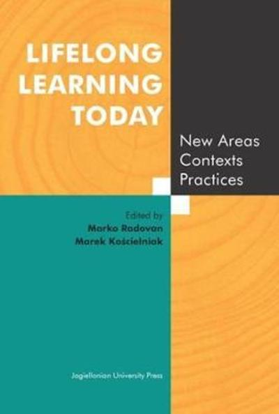 Lifelong Learning Today - New Areas, Contexts, Practices - Marko Radovan