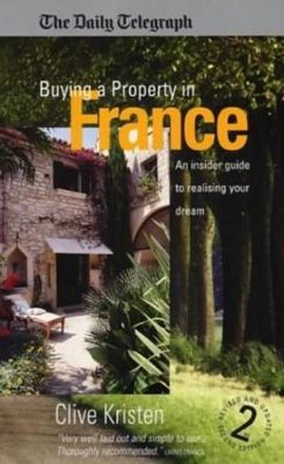 Buying A Property In France 2e - Clive Kristen