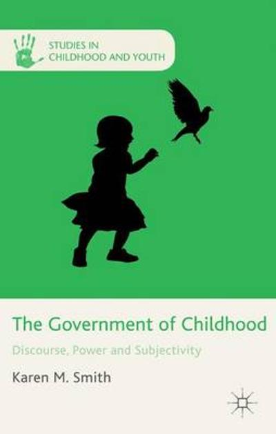 The Government of Childhood - Karen M. Smith