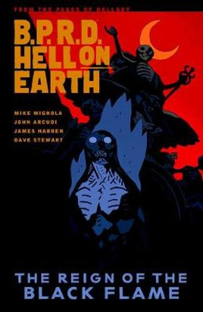 B.p.r.d. Hell On Earth Volume 9: The Reign Of The Black Flame - Mike Mignola