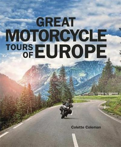 Great Motorcycle Tours of Europe - Colette Coleman
