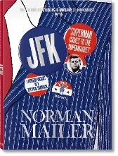 Norman Mailer. JFK. Superman Comes to the Supermarket - Norman Mailer  J. Michael Lennon Nina Wiener