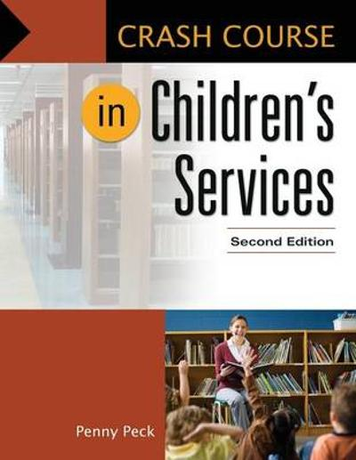 Crash Course in Children's Services, 2nd Edition - Penny Peck