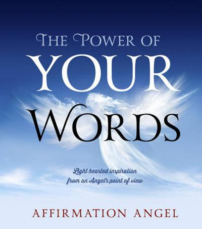 The Power of Your Words - Affirmation Angel