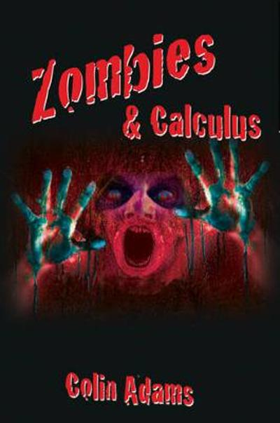 Zombies and Calculus - Colin Adams