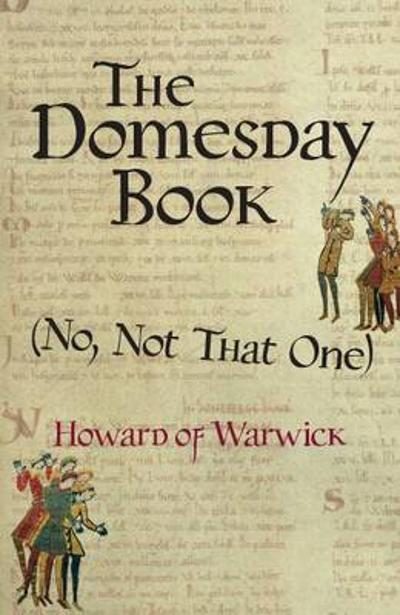 The Domesday Book (No, Not That One) - Howard of Warwick