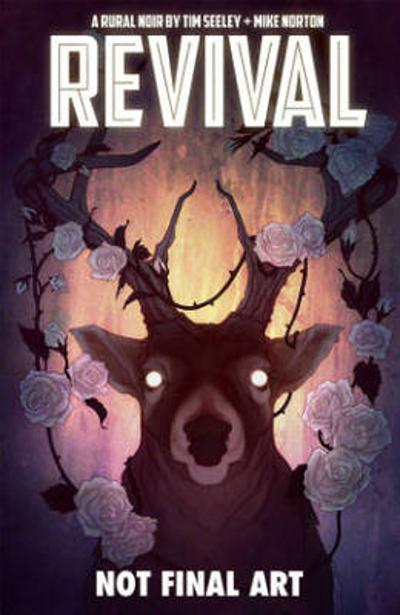 Revival Volume 4: Escape to Wisconsin - Tim Seeley