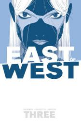 East of West Volume 3: There Is No Us - Jonathan Hickman Nick Dragotta