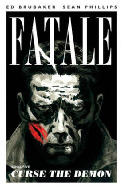 Fatale Volume 5: Curse the Demon - Ed Brubaker