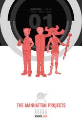The Manhattan Projects Deluxe Edition Book 1 - Jonathan Hickman Nick Pitarra