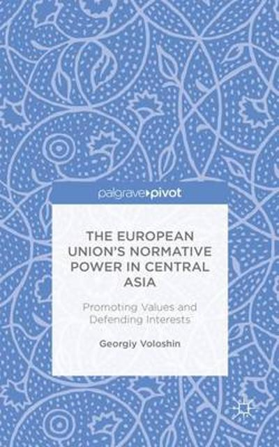 The European Union's Normative Power in Central Asia - Georgiy Voloshin