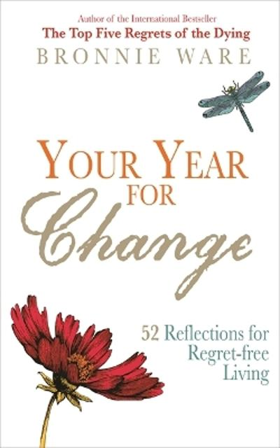 Your Year for Change - Bronnie Ware
