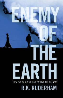 Enemy of the Earth - R.K. Ruderham