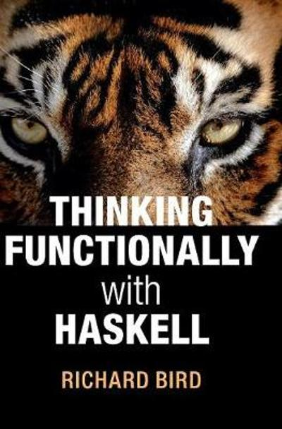 Thinking Functionally with Haskell - Richard Bird