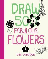 Draw 500 Fabulous Flowers - Lisa Congdon