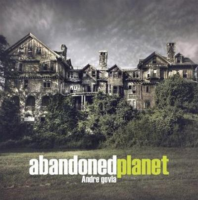 Abandoned Planet - Andre Govia