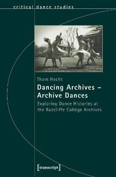 Dancing Archives?Archive Dances - Thom Hecht