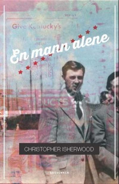 En mann alene - Christopher Isherwood