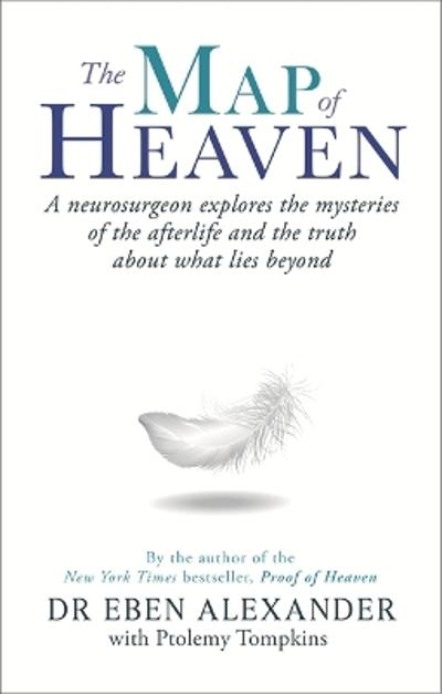 The Map of Heaven - Dr Eben Alexander, III