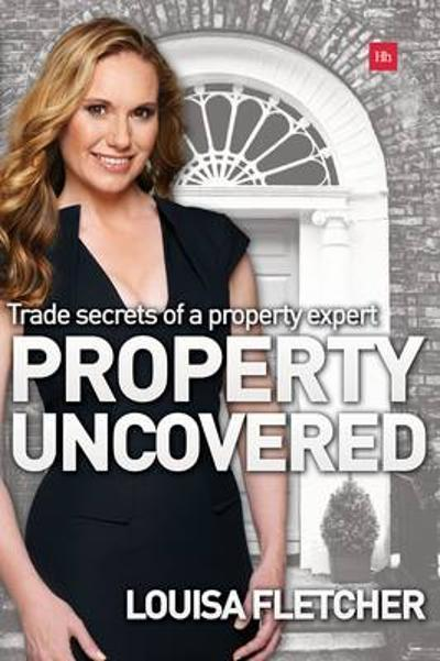 Property Uncovered - Louisa Fletcher