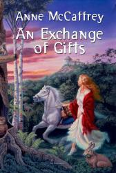 An Exchange of Gifts - Anne McCaffrey Pat Lewis