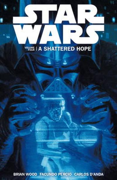 Star Wars - A Shattered Hope - Brian Wood