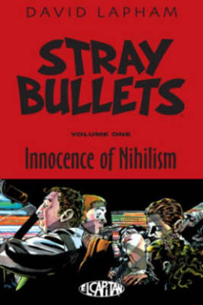 Stray Bullets Volume 1: Innocence of Nihilism - David Lapham
