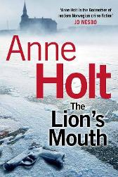 The Lion's Mouth - Anne Holt  Anne Bruce