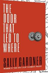 The Door That Led to Where - Sally Gardner