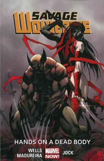 Savage Wolverine Volume 2: Hands On A Dead Body (marvel Now) - Zeb Wells